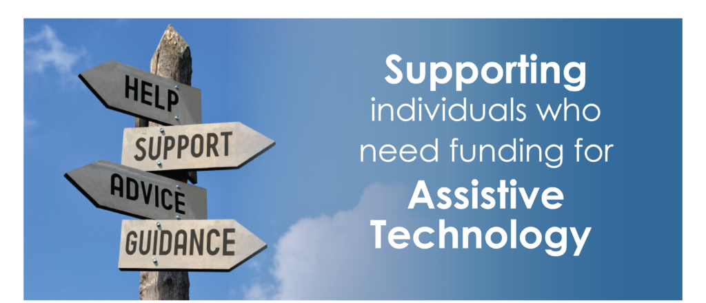 Picket sign for help, support, advice, guidance and words that say supporting individuals who need funding for assistive technology